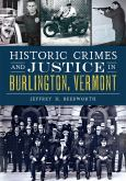 Historical Crimes And Justice In Burlington Vermont