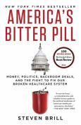 America's Bitter Pill: Money, Politics, Backroom Deals, & The Fight