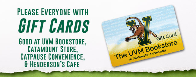 Please Everyone with Gift Cards! Good at UVM Bookstore, Catamount Store, Catpause Convenience, & Henderson's Cafe.
