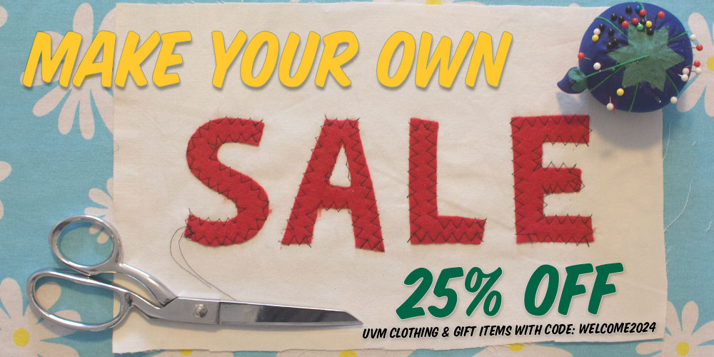 Make your own sale! 25% off UVM Clothing & Gift Items with Code: WELCOME2024